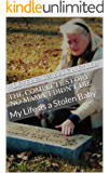 The Complete Story: No Mama, I Didn't Die: My Life as a Stolen Baby (New Edition!)