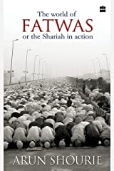 The World of Fatwas Or The Sharia in Action Kindle Edition