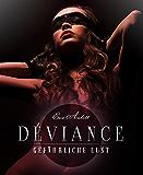 Déviance: Gefährliche Lust: Erotik-Thriller