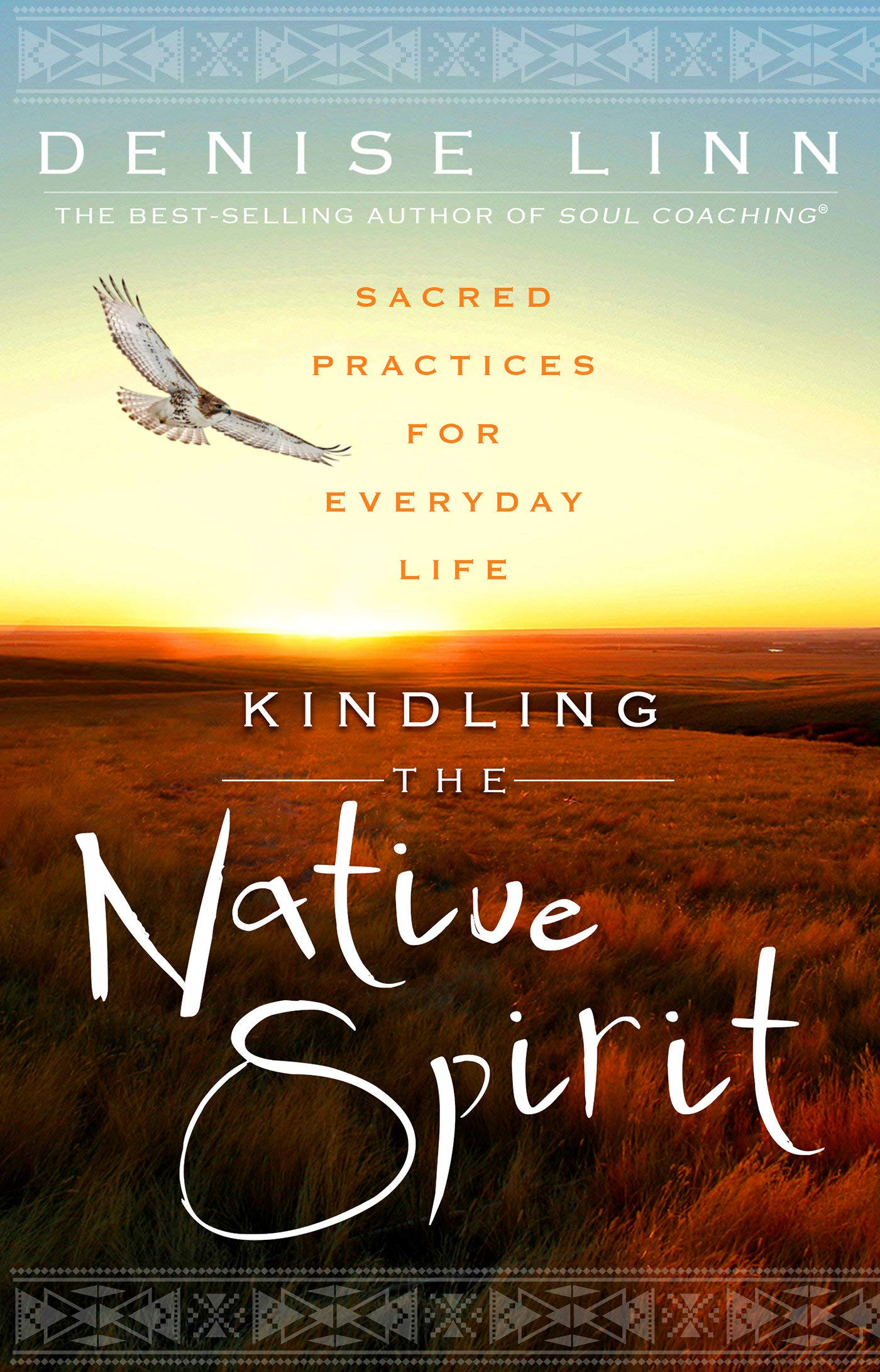 Read Online Kindling the Native Spirit: Sacred Practices for Everyday Life ebook
