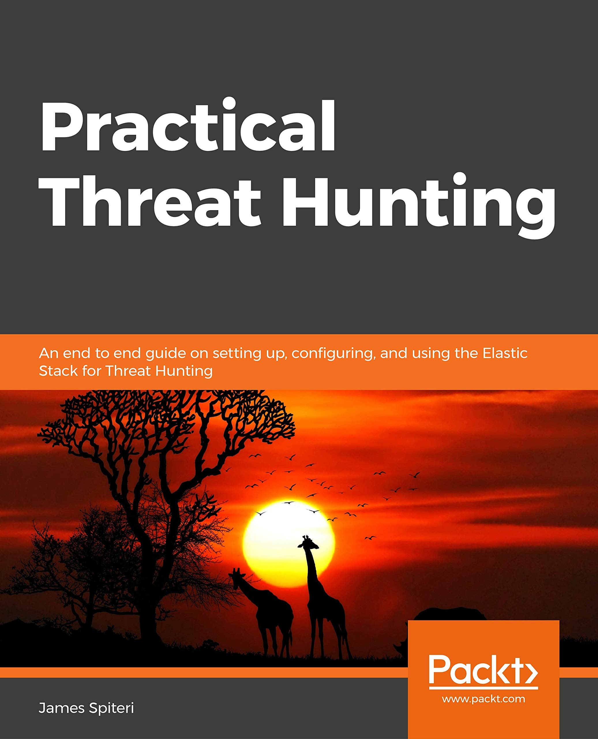 Practical Threat Hunting: An end to end guide on setting up