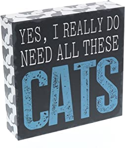 "Barnyard Designs Yes I Really Do Need All These Cats Box Wall Art Sign, Primitive Country Farmhouse Home Decor Sign with Sayings 6"" x 6"""