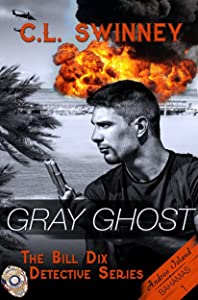 Gray Ghost (The Bill Dix Detective Series Book 1)