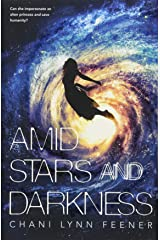 Amid Stars and Darkness (The Xenith Trilogy) Paperback