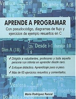 Aprende a programar con pseudocódigo, diagramas de flujo y ejercicios de ejemplo resueltos en C