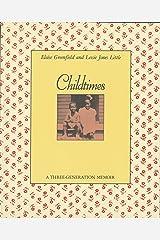 Childtimes: A Three-Generation Memoir Paperback