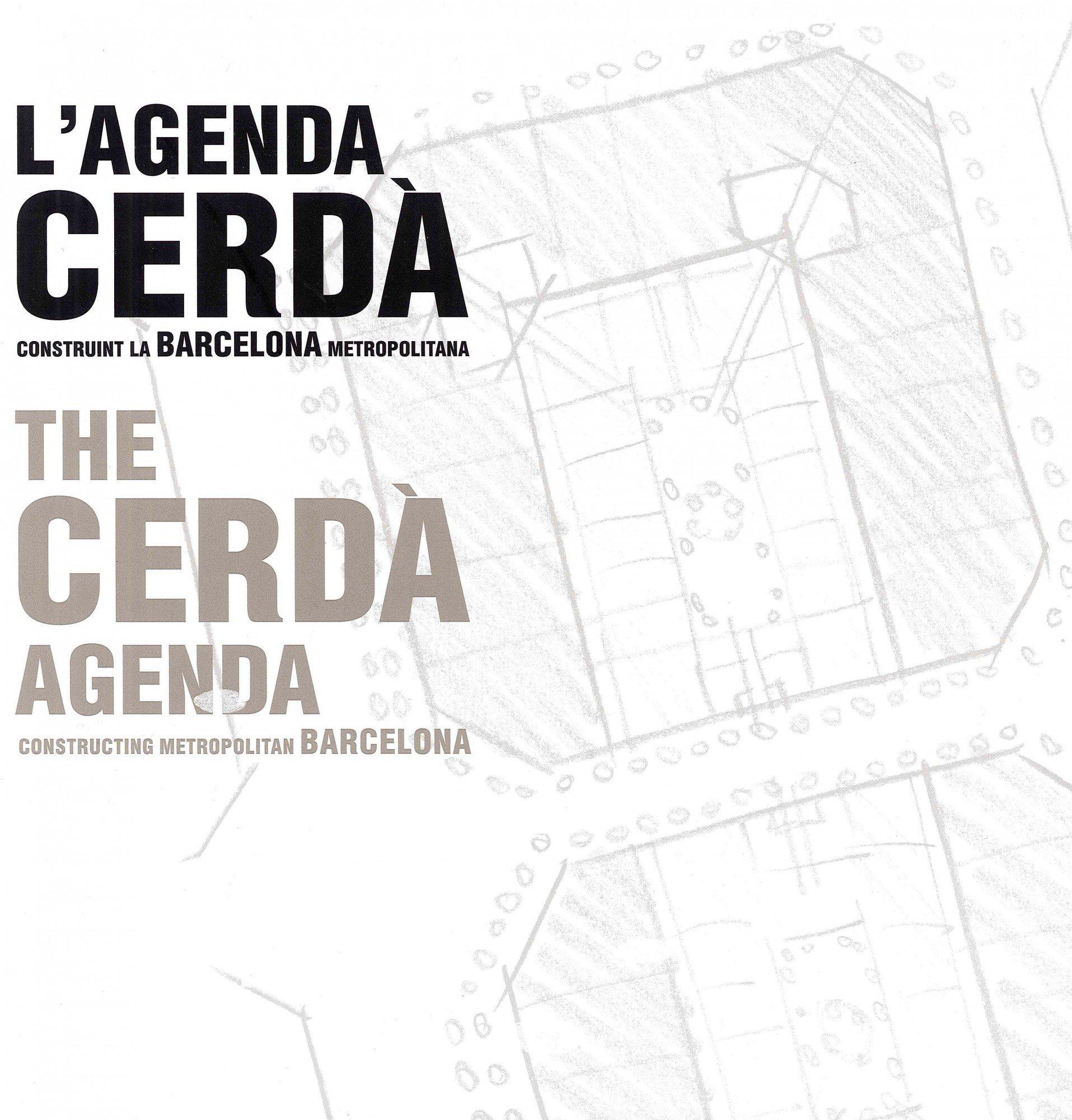 La agenda Cerda. Construyendo la Barcelona metropolitana ...
