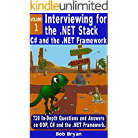 Interviewing for the .NET Stack: Vol. 1: C# and the .NET Framework