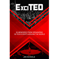 ExciTED: 50 memoirs from organizing 50 TEDx events around the world (English Edition)