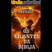 OS GIGANTES DA BIBLIA  : NEFILINS