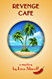 Revenge Cafe: A Comedic Mystery from the Tropics