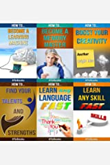 6 books in 1 - Self-Esteem, Self-help, Personal Success, Business Skills, Creativity, Memory Improvement, Personal Growth, Skill Learning, Language Learning, ... and Strengths (How To Be Successful) Kindle Edition