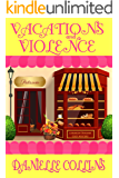 Vacations and Violence (Margot Durand Cozy Mystery Book 5)