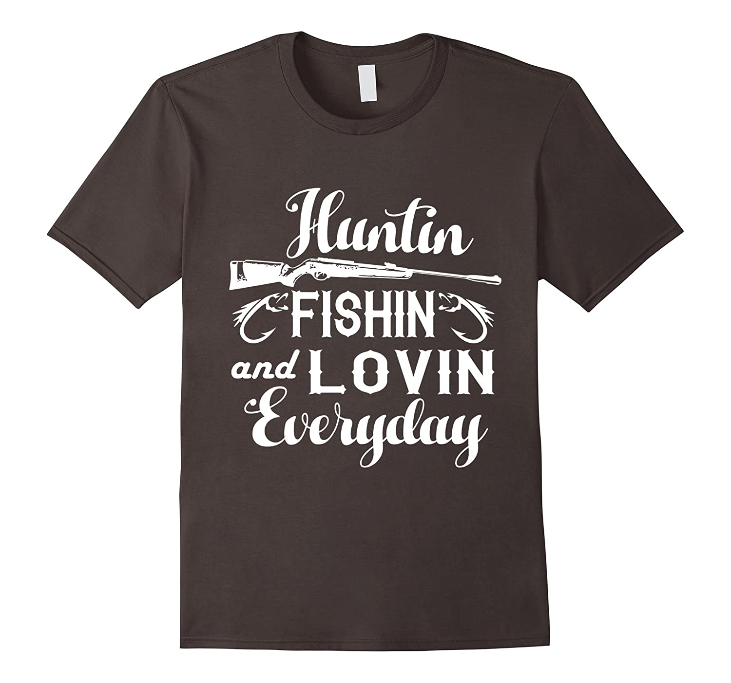 love everyday tshirt hunting fishing loving everyday