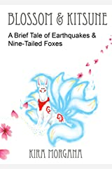 Blossom and Kitsune: A Brief Tale of Earthquakes and Nine Tailed Foxes (Terrene Empire Book 1) Kindle Edition