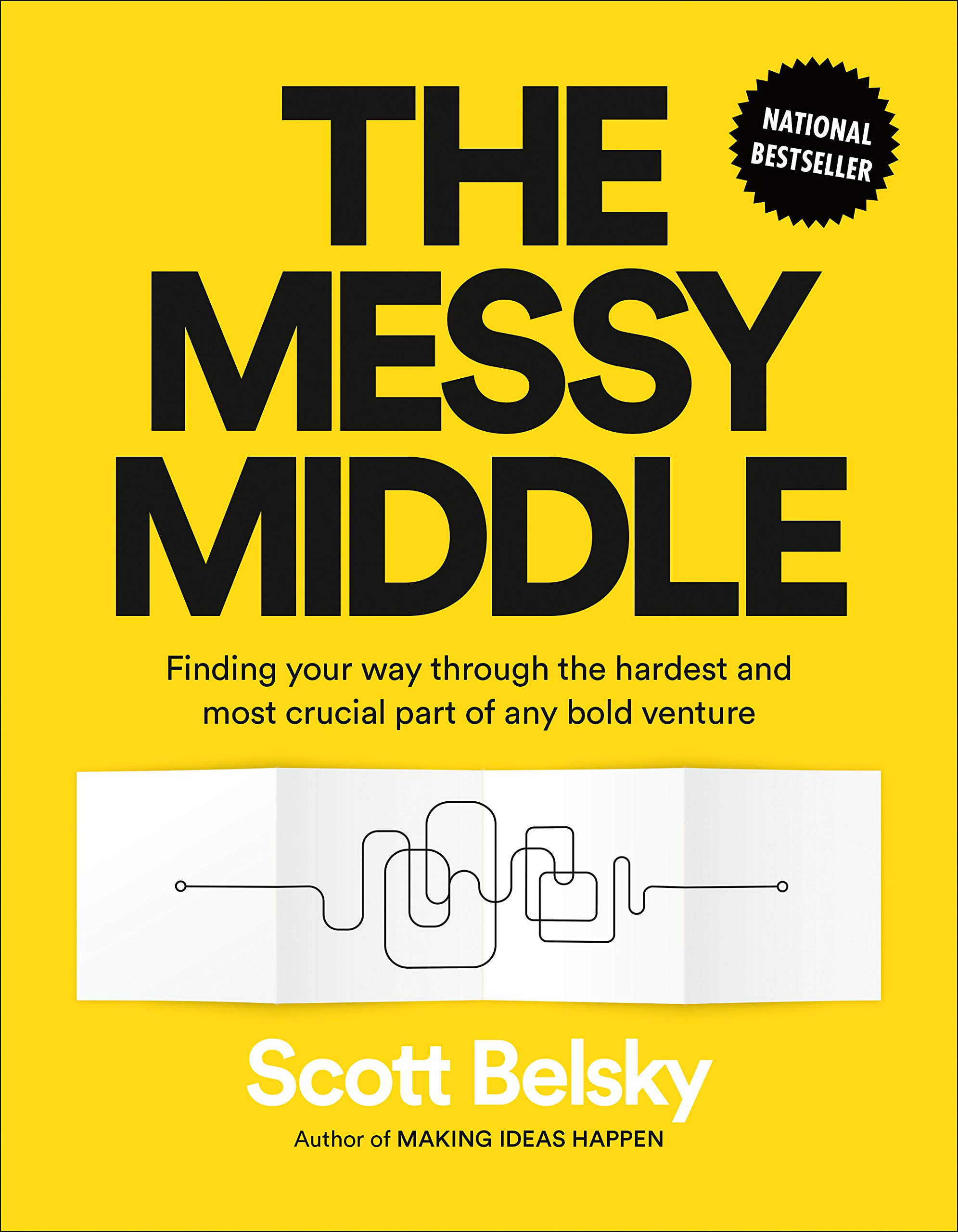 Αποτέλεσμα εικόνας για The Messy Middle: Finding Your Way Through the Hardest and Most Crucial Part of Any Bold Venture by Scott Belsky