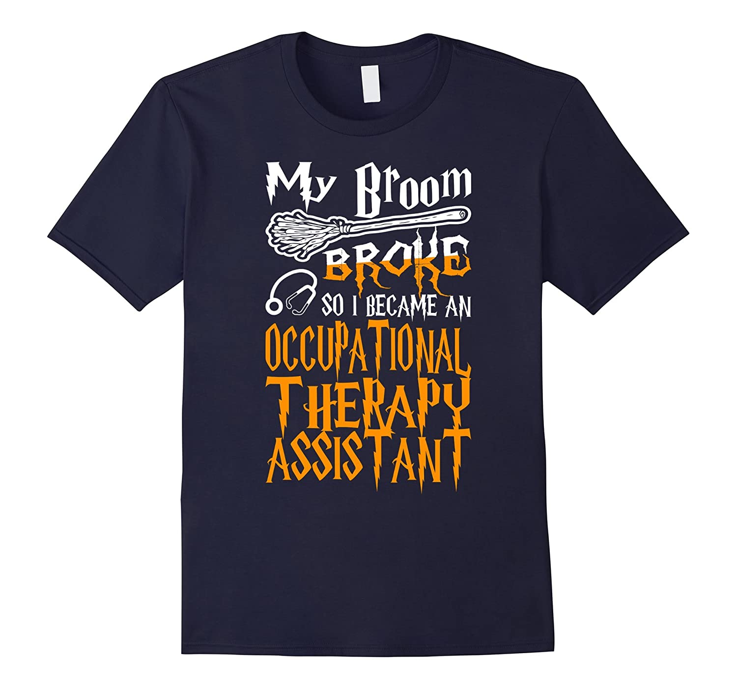 Broom Broke I Became Occupational Therapy Assistant T-shirt-TD