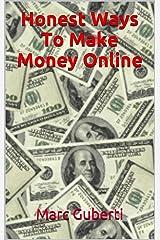 Honest Ways To Make Money Online Kindle Edition
