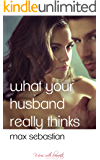 What Your Husband Really Thinks (Wives with Benefits Collection)