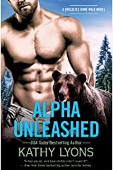 Alpha Unleashed (Grizzlies Gone Wild) Paperback