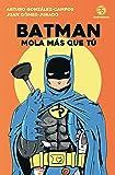 Batman mola más que tú (No Ficción Timunmas)