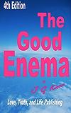 The Good Enema, 5th edition (English Edition)