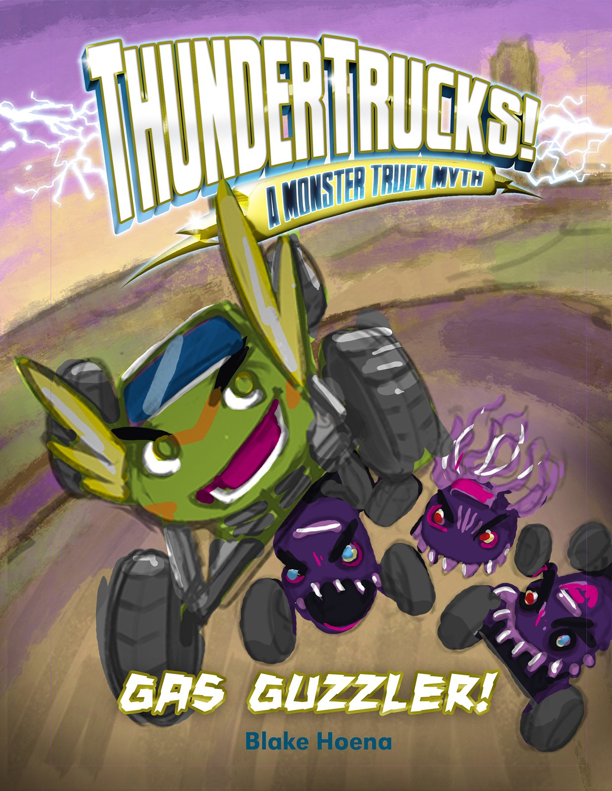 Gas Guzzler!: A Monster Truck Myth (ThunderTrucks!)