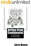 Airline Crew Confidential: A Cartoon Anthology