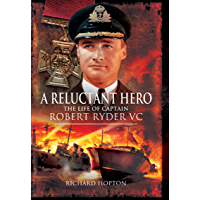 A Reluctant Hero: The Life of Captain Robert Ryder VC (English Edition)