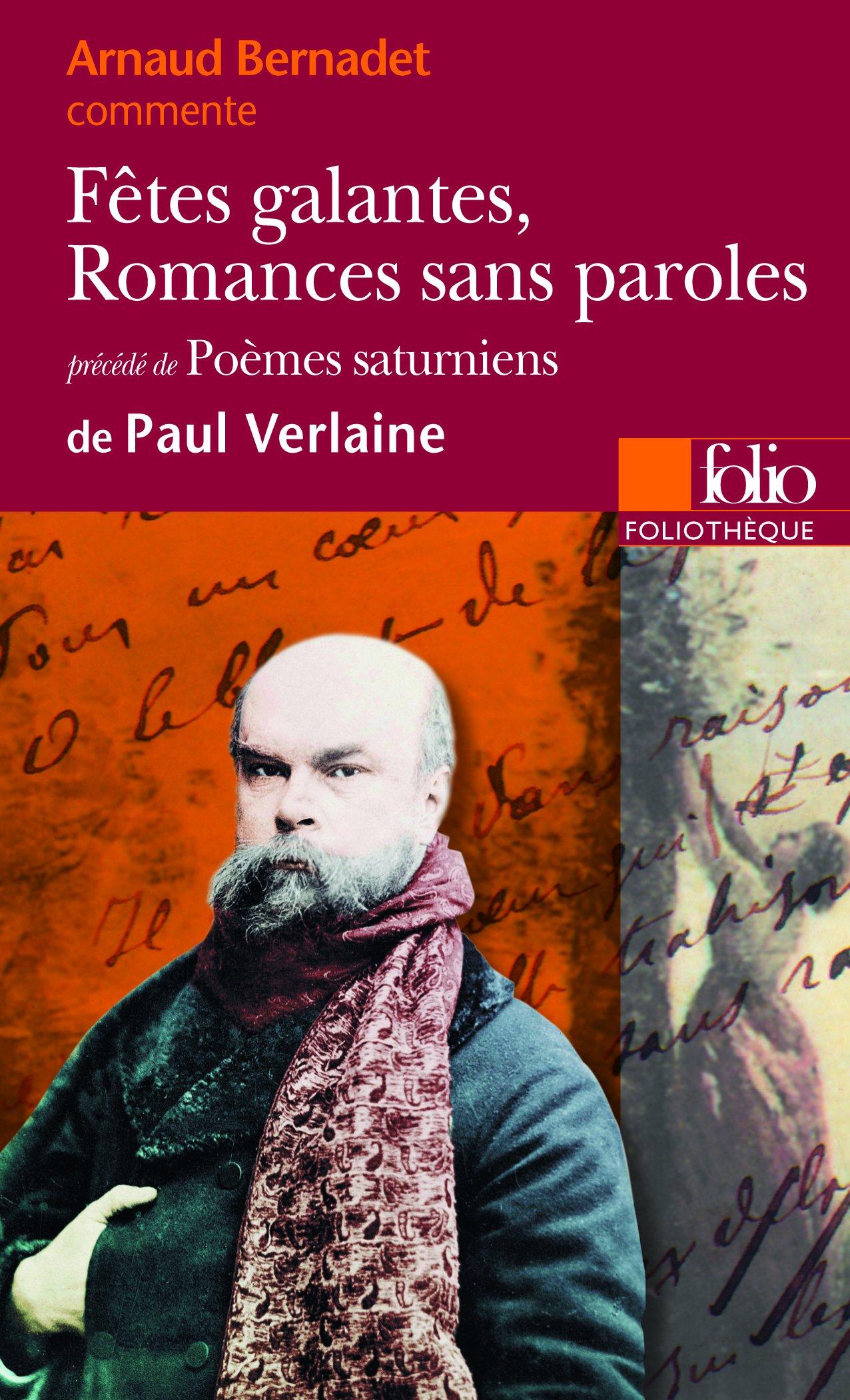 Amazon fr f tes galantes romances sans paroles po mes saturniens de paul verlaine arnaud bernadet livres