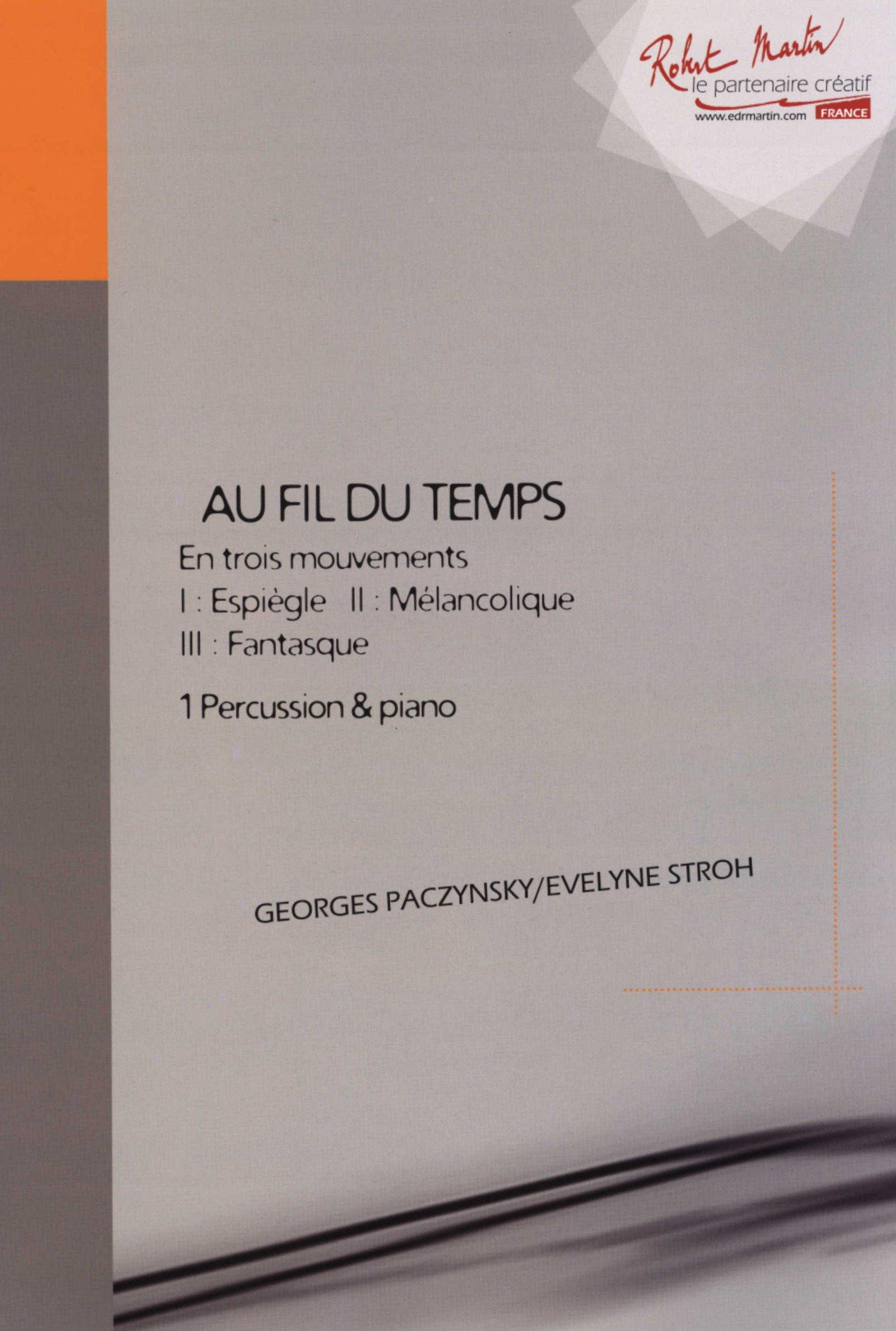 Au fil du temps Broché – 1 juillet 2011 Georges Paczynsky Evelyne Stroh Editions Robert Martin 0231073445