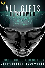All Gifts, Bestowed: An Artificial Intelligence Thriller Kindle Edition