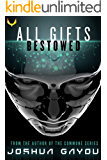 All Gifts, Bestowed: An Artificial Intelligence Thriller