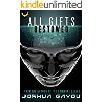 All Gifts, Bestowed: An Artificial Intelligence Thriller