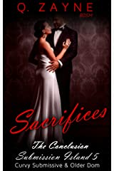 Sacrifices: Curvy Submissive & Older Dom ~ Conclusion (Submission Island Book 5) Kindle Edition