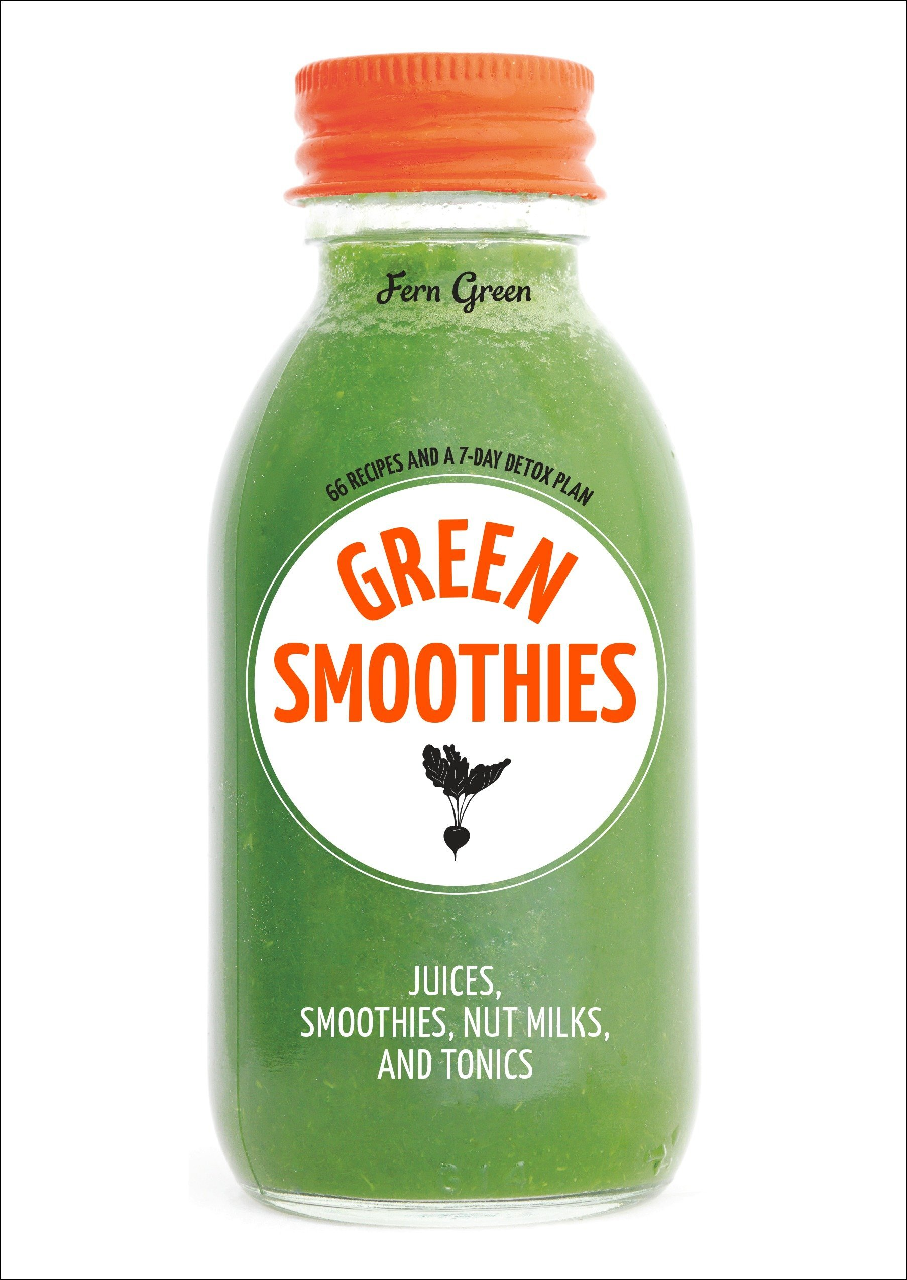 Green Smoothies: Recipes for Smoothies, Juices, Nut Milks, and Tonics to Detox, Lose Weight, and Promote Whole-Body Health ebook