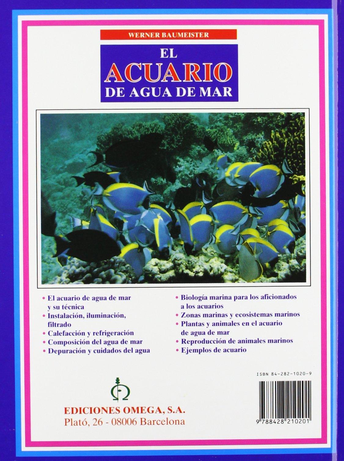 EL ACUARIO DE AGUA DEL MAR GUIAS DEL NATURALISTA-PECES-MOLUSCOS-BIOLOGIA MARINA: Amazon.es: Werner Baumeister: Libros