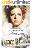 A Christmas to Remember (Rock Creek Christmas Collection Book 1)