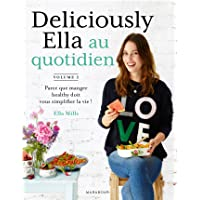 Deliciously Ella au quotidien: Parce que manger healthy doit vous simplifier la vie