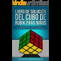 Libro de Solución del Cubo de Rubik para Niños: Cómo Resolver el Cubo de Rubik con Instrucciones Fáciles Paso a Paso…
