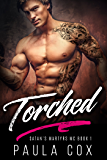 Torched (Satan's Martyrs MC Book 1)