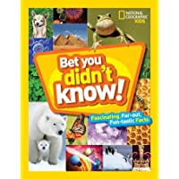 Bet You Didn't Know!: Fascinating, Far-Out, Fun-Tastic Facts!