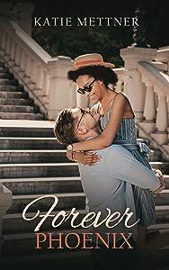 Forever, Phoenix: A Small Town Minnesota BWWM Romance Novel (Northern Lights Book 4)