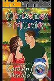 Christmas is Murder (McKinley Mysteries: Short & Sweet Cozies Book 7)