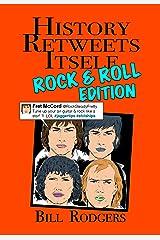 HISTORY RETWEETS ITSELF: ROCK & ROLL EDITION Kindle Edition