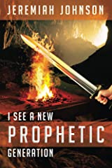 I See A New Prophetic Generation Kindle Edition