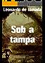 Sob a tampa (Portuguese Edition)