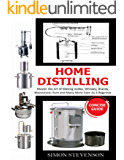 HOME DISTILLING CONCISE GUIDE: Master the Art of Making Vodka, Whiskey,Brandy, Moonshine Rum and Many More Even As A…