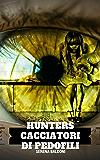 Hunters-Cacciatori di pedofili