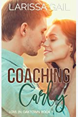 Coaching Carly: Love in Oaktown Book 1 Kindle Edition